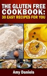 The gluten free cookbook:30 easy recipes for you