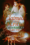 Claimed by the Alphas: Part Two