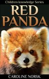 Red Panda: Amazing Photos & Fun Facts Children Book About Red Panda (Children Knowledge Series)