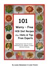 101 Worry - Free Hcg Diet Recipes Plus Hints & Tips From Experts: Great Taste Yet Strict Adherance To Dr. Simeons / Trudeau Hcg Protocol