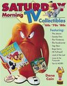 Saturday Morning TV Collectibles: 60s '70s '80s