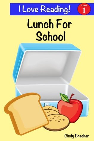 "Lunch For School (An ""I Love Reading"" Level One Reader)"