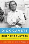 Brief Encounters: Conversations, Magic Moments, and Assorted Hijinks