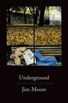 Underground: New and Selected Poems