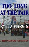 Too Long At The Fair (A BETTY CRAWFORD COZY MYSTERY)