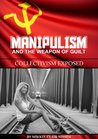 Manipulism and the Weapon of Guilt: Collectivism Exposed