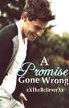 A Promise Gone Wrong (A Bet Gone Wrong, #2)