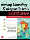 Nursing Laboratory and Diagnostic Tests DeMYSTiFied