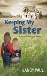 Keeping My Sister: a story of sibling survivalry