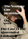 The Venture City Mysteries: The Case of the Absconded Husband