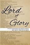 Lord of Glory: A Daily Lenten Devotional on the Names of Christ