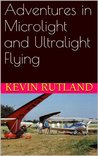 Adventures in Microlight and Ultralight Flying