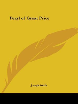 Pearl Of Great Price by Joseph Smith Jr.