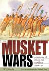 The Musket Wars: A History of Inter-Iwi Conflict 1806 1845