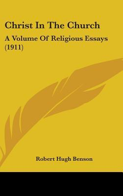 Christ in the Church: A Volume of Religious Essays (1911)