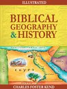 Biblical Geography and History (Illustrated)