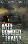 Who Bombed the Train? (Skeeter Hughes Mystery, #3)