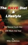 The RAVE Diet & Lifestyle: The Natural Foods Diet with Meals that Heal