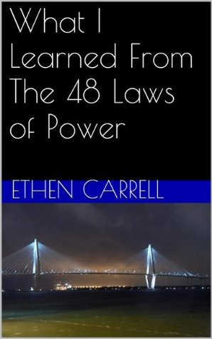 What I Learned From The 48 Laws of Power