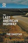 The Last American Highway: A Journey Through Time Down U.S. Route 83: The Dakotas (The Highway 83 Chronicles)