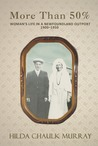 More Than 50%: Woman's Life in a Newfoundland Outport 1900-1950