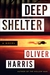 Deep Shelter by Oliver Harris