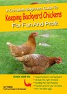 Keeping Chickens In The Back Garden for Fun and Profit