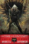 The Time of Contempt (The Witcher, #4)