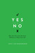 Yes or No: How Your Everyday Decisions Will Forever Shape Your Life