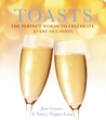 Toasts: The Perfect Words to Celebrate Every Occasion