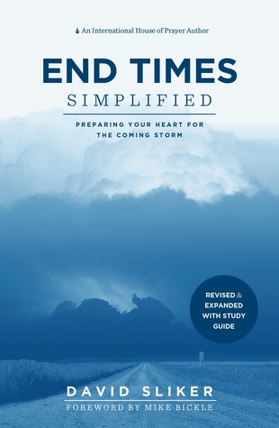 End Times Simplified: Preparing Your Heart for the Coming Storm: Revised & Expanded w Study Guide