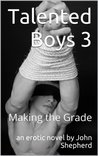 Making the Grade (Talented Boys, #3)
