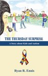 The Thursday Surprise: A Story about Kids and Autism