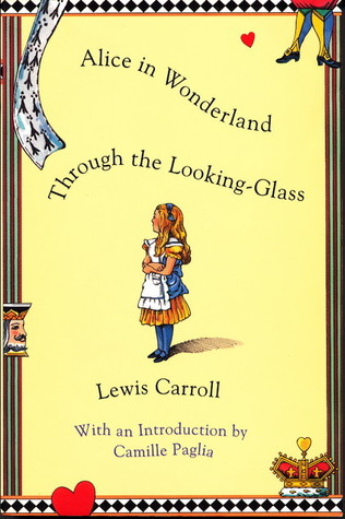 Alice in Wonderland, and, Through the Looking-Glass by Lewis Carroll
