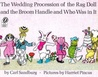 Wedding Procession of the Rag Doll and the Broom Handle and Who Was in It