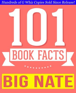 Big Nate by Lincoln Peirce - 101 Amazingly True Facts You Didn't Know: Collection from Reputable Sources Everywhere for Fans (101bookfacts.com)