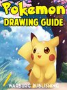 Pokemon Drawing Guide: How To Draw Your Favorite Pokemon Characters