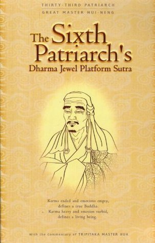 The Sixth Patriarch's Dharma Jewel Platform Sutra: With the Commentary of Venerable Master Hsuan Hua