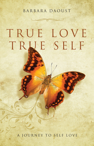 True Love True Self: A Journey To Self Love