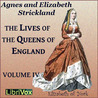Lives of the Queens of England: From the Norman Conquest, Vol 4