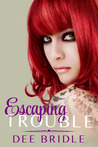 Escaping Trouble (Trouble, #2)