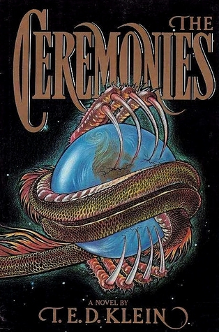 The Ceremonies by T.E.D. Klein