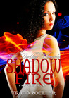 Shadow Fire (The Darkling Chronicles, Book 2)