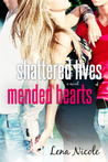 Shattered Lives Mended Hearts (The One, #2)