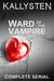 Ward of the Vampire - Compl...