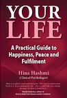 Your Life A Practical Guide to Happiness Peace and Fulfilment