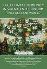 The County Community in Seventeenth Century England and Wales (Explorations in Local and Regional Histo)
