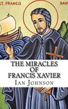 The Miracles of Francis Xavier