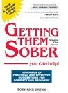 Getting Them Sober, volume one  -- You CAN help! (Getting Them Sober)