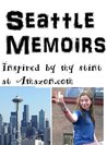 Seattle Adventures, Seattle memoirs inspired by my stint at Amazon.com